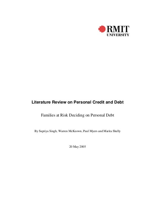 Literature Review on Personal Credit and Debt Families at Risk Deciding on Personal Debt By Supriya Singh, Warren McKeown,...