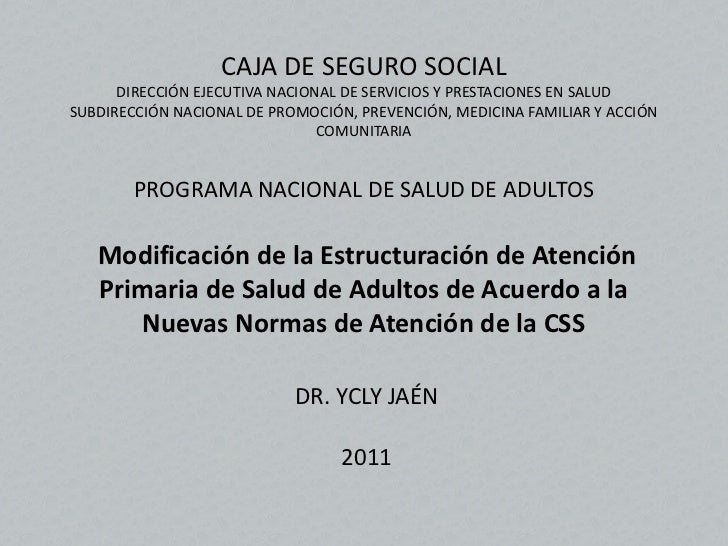 CAJA DE SEGURO SOCIAL      DIRECCIÓN EJECUTIVA NACIONAL DE SERVICIOS Y PRESTACIONES EN SALUDSUBDIRECCIÓN NACIONAL DE PROMO...