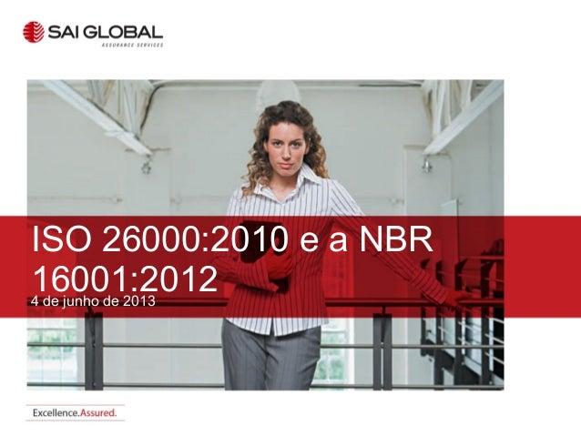 4 de junho de 2013ISO 26000:2010 e a NBR16001:2012
