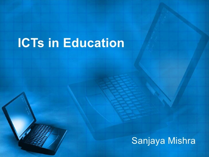 ICTs in Education Sanjaya Mishra