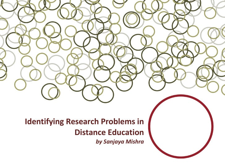 Identifying Research Problems in Distance Education by Sanjaya Mishra