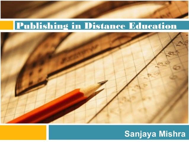 Publishing in Distance Education Sanjaya Mishra