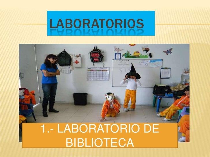 LABORATORIOS1.- LABORATORIO DE     BIBLIOTECA