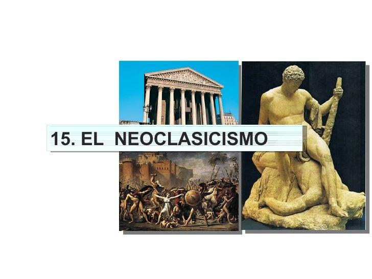 15. EL  NEOCLASICISMO