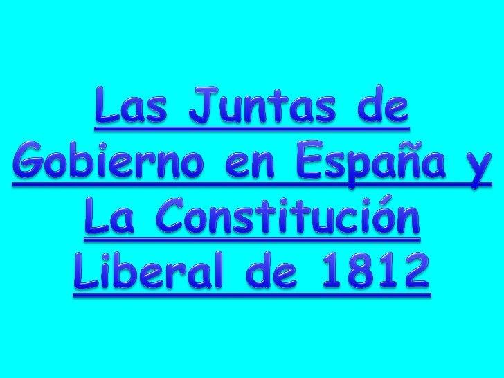 2 Las Juntas de Gobierno en España y America - la Constitucion de 1812 (2)