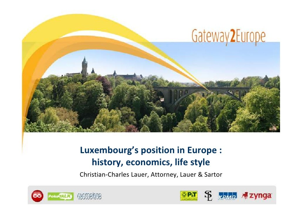 Luxembourg's position in Europe :  history, economics, life styleChristian-Charles Lauer, Attorney, Lauer & Sartor