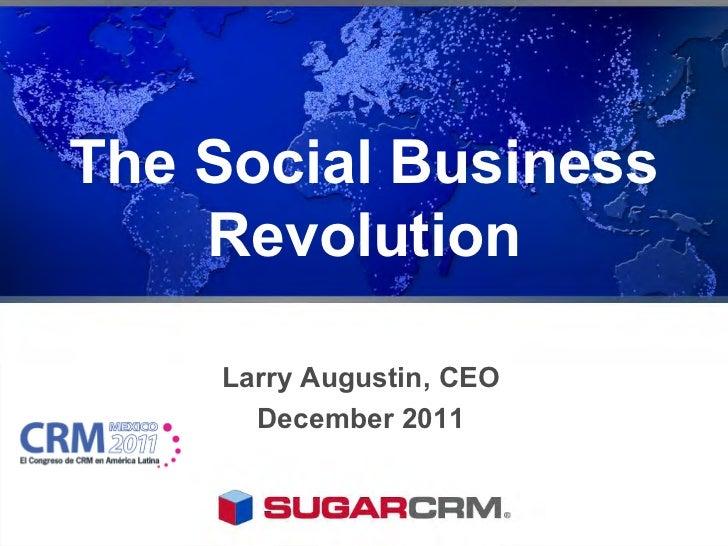 The Social Business    Revolution    Larry Augustin, CEO      December 2011