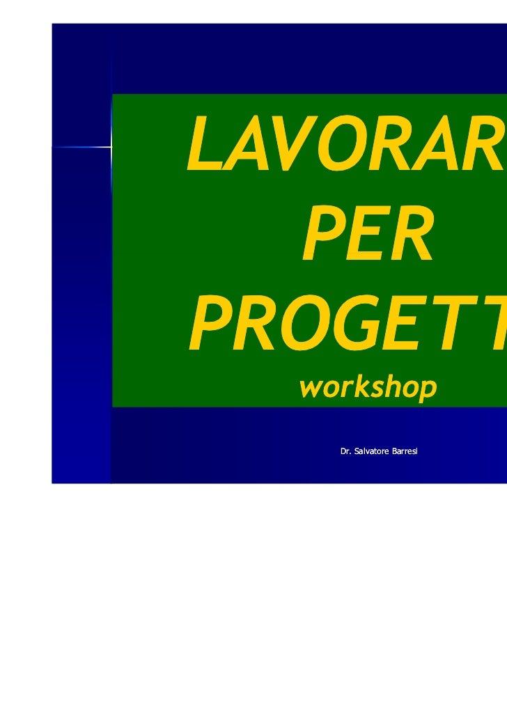 2 lavorare per_progetti_dr. salvatore barresi_[seminario]