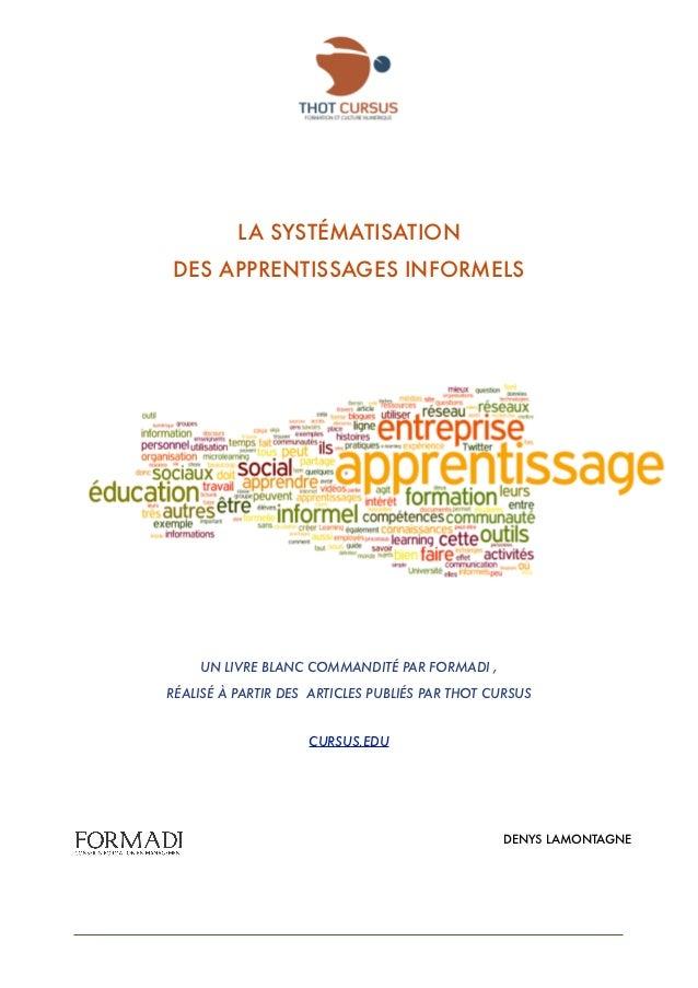 LA SYSTÉMATISATION    DES APPRENTISSAGES INFORMELS        UN LIVRE BLANC COMMANDITÉ PAR FORMADI ,    RÉALISÉ À PARTIR DES ...
