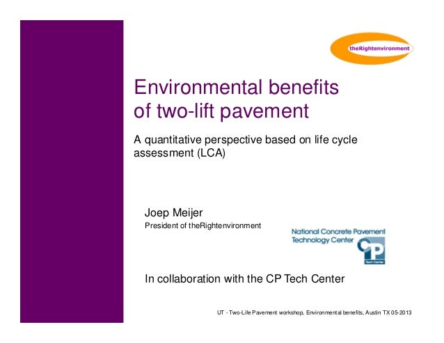 UT - Two-Life Pavement workshop, Environmental benefits, Austin TX 05-2013 Environmental benefits of two-lift pavement A q...