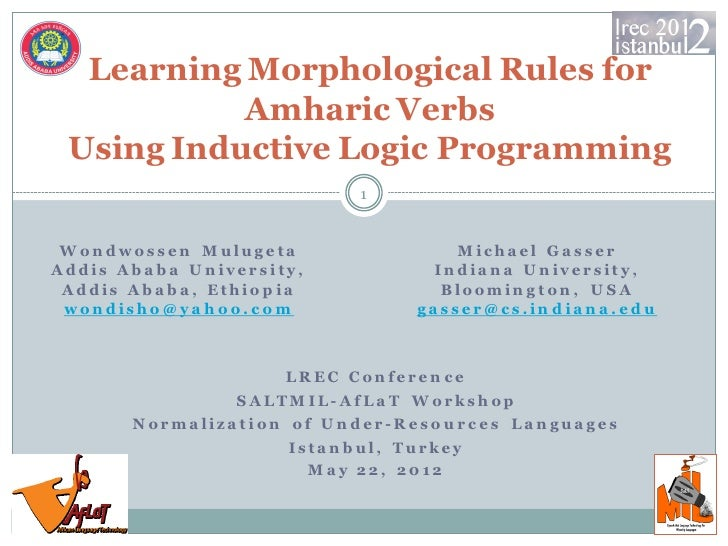 Learning Morphological Rules for           Amharic Verbs Using Inductive Logic Programming                                ...