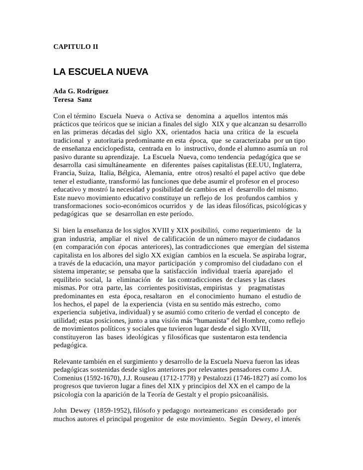 CAPITULO II   LA ESCUELA NUEVA Ada G. Rodríguez Teresa Sanz  Con el término Escuela Nueva o Activa se denomina a aquellos ...