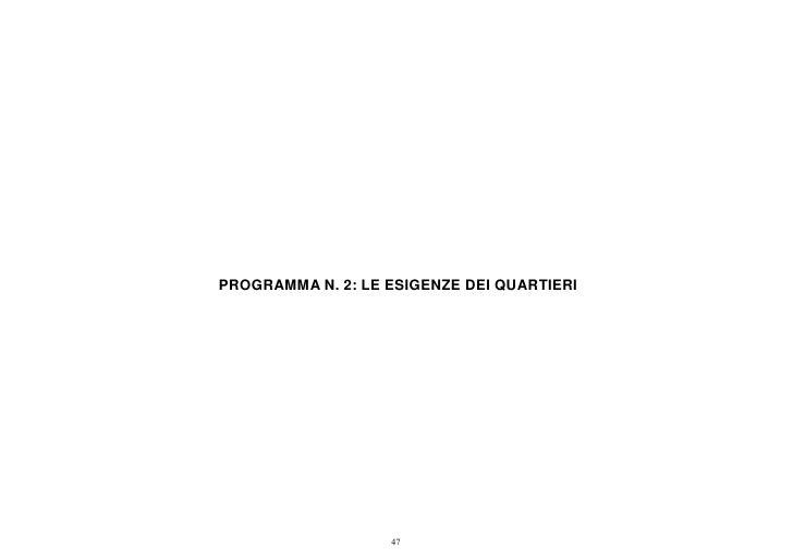 PROGRAMMA N. 2: LE ESIGENZE DEI QUARTIERI                   47