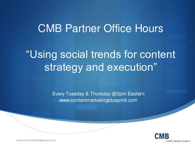 "CMB Partner Office Hours ""Using social trends for content strategy and execution"" Every Tuesday & Thursday @3pm Eastern ww..."