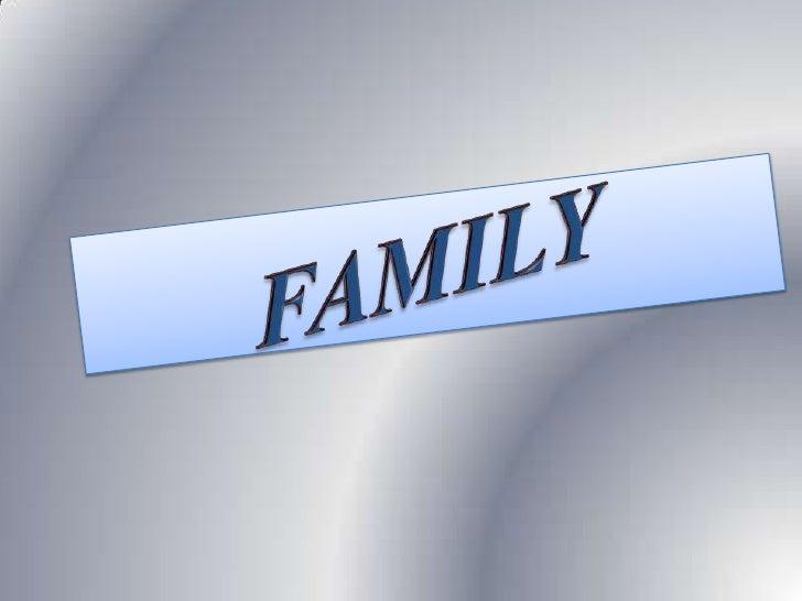 FAMILY<br />