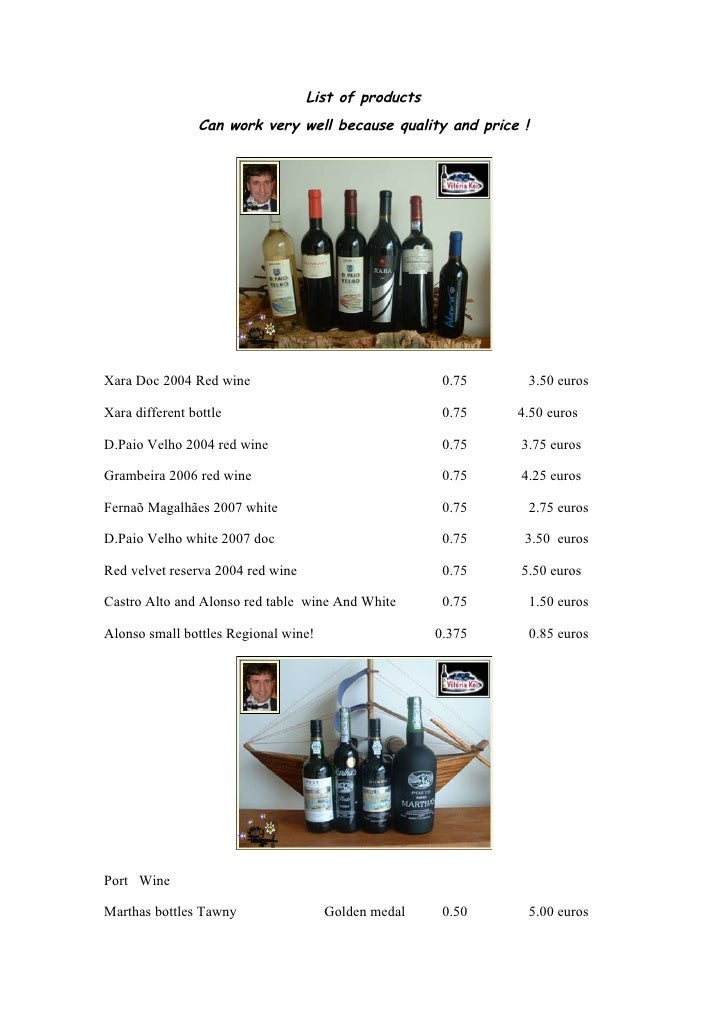 List of products                 Can work very well because quality and price !     Xara Doc 2004 Red wine                ...