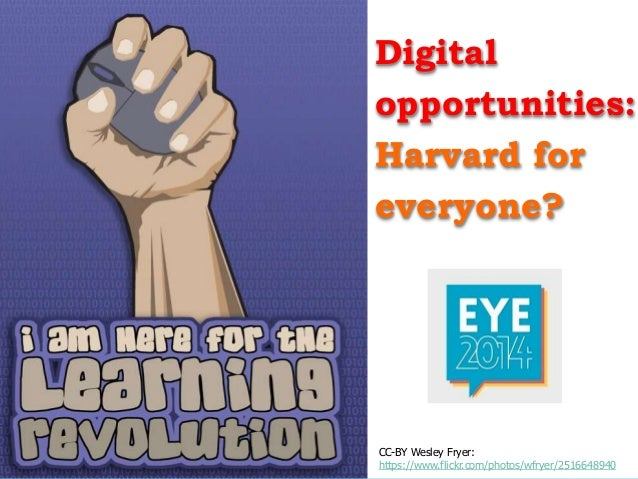 EYE2014: Panel Discussion Digital opportunities: Harvard for everyone?