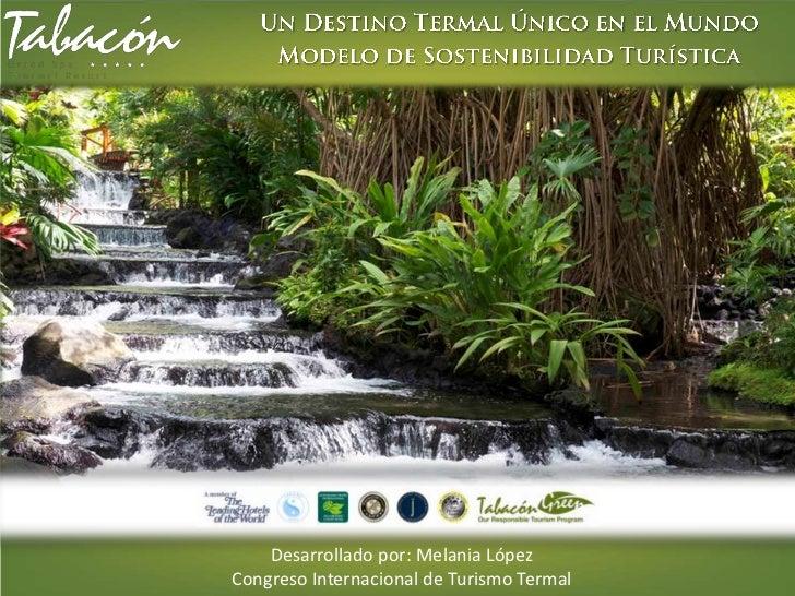 Desarrollado por: Melania LópezCongreso Internacional de Turismo Termal