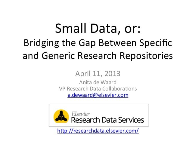 Small Data, or: Bridging the Gap Between Specific and Generic Research Repositories                ...