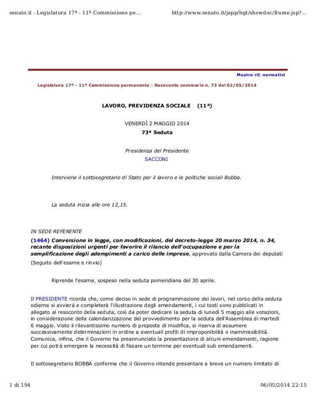 Legislatura 17ª - 11ª Commissione permanente - Resoconto sommario n. 73 del 02/05/2014 LAVORO, PREVIDENZA SOCIALE (11ª) VE...