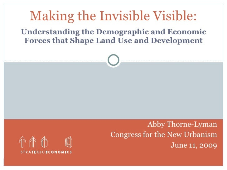 Making the Invisible Visible: Understanding the Demographic and Economic  Forces that Shape Land Use and Development      ...