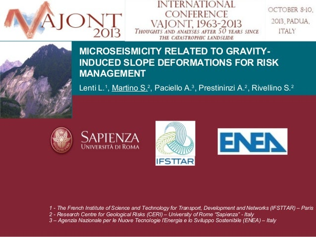 MICROSEISMICITY RELATED TO GRAVITYINDUCED SLOPE DEFORMATIONS FOR RISK MANAGEMENT Lenti L.1, Martino S.2, Paciello A.3, Pre...
