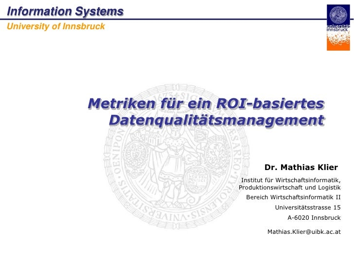 Information Systems University of Innsbruck                        Metriken für ein ROI-basiertes                      Dat...