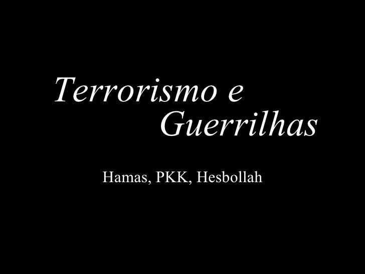 Hamas, PKK, Hesbollah Terrorismo e Guerrilhas