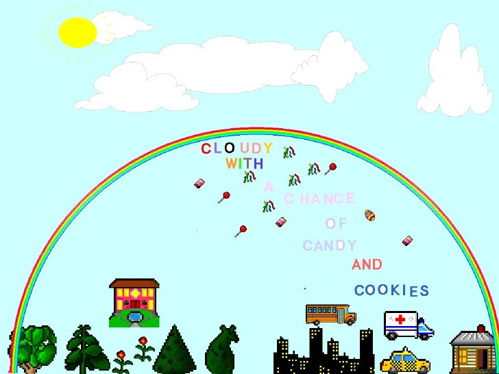 Cloudy with a chance of Cookies and Candies