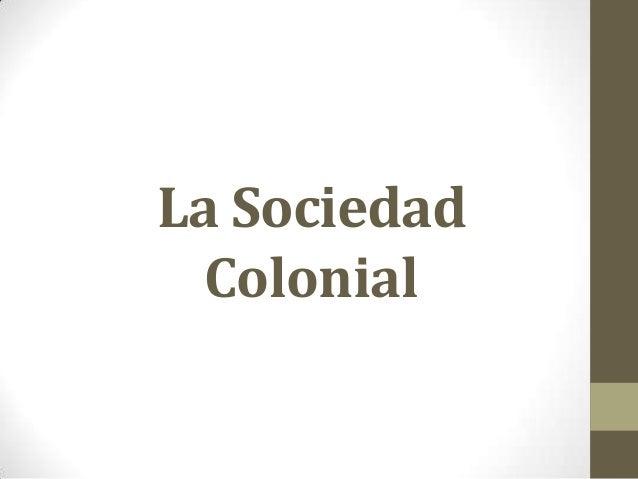 La SociedadColonial