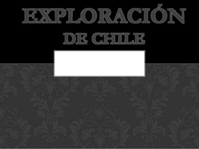 EXPLORACIÓNDE CHILE