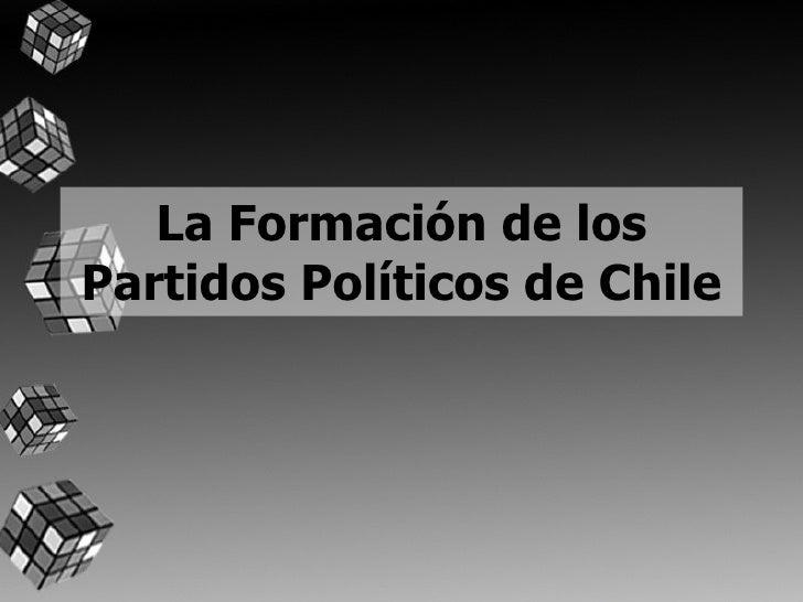 La Formación de los Partidos Políticos de Chile