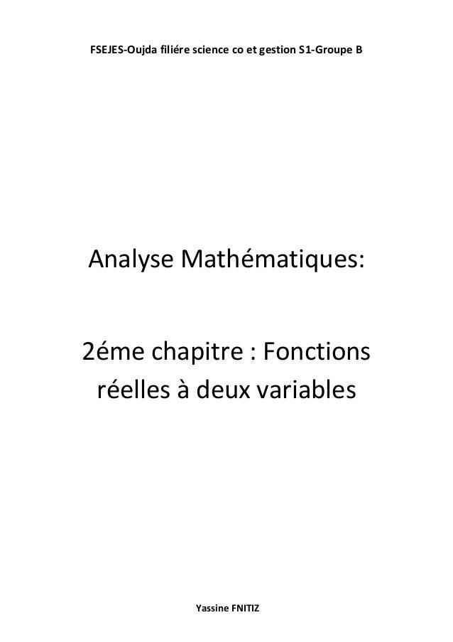 FSEJES-Oujda filiére science co et gestion S1-Groupe B Yassine FNITIZ Analyse Mathématiques: 2éme chapitre : Fonctions rée...