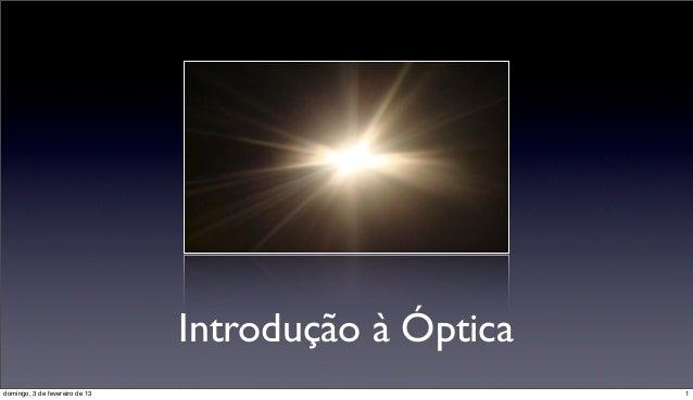 Introdução à Ópticadomingo, 3 de fevereiro de 13                         1