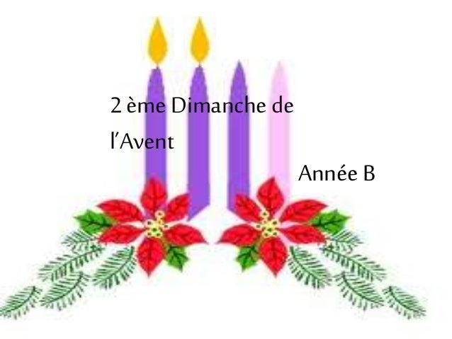 2 ème Dimanche de  l'Avent  Année B