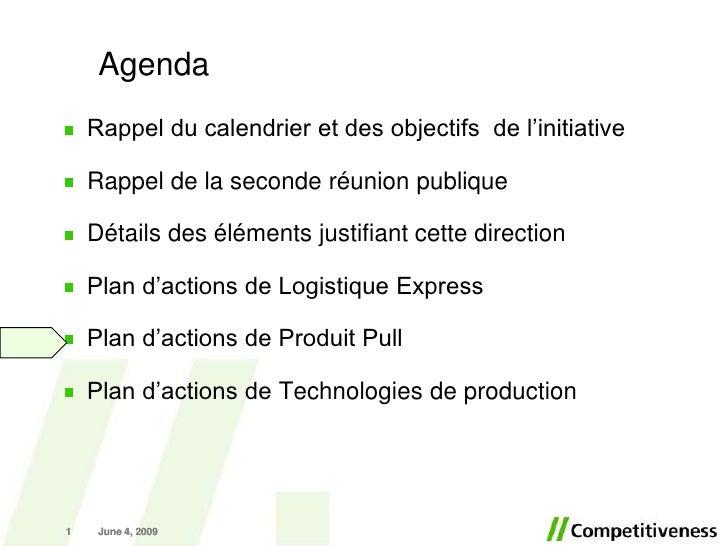 Agenda     Rappel du calendrier et des objectifs de l'initiative      Rappel de la seconde réunion publique      Détails d...