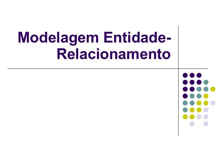 Modelagem Entidade-Relacionamento