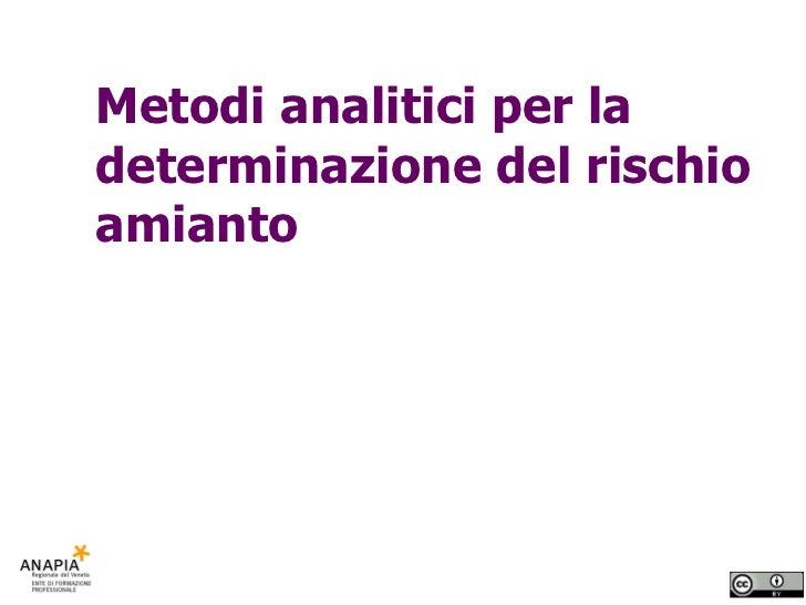 Metodi analitici per la determinazione del rischio amianto