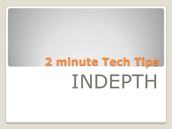2 minute tech tips indepth