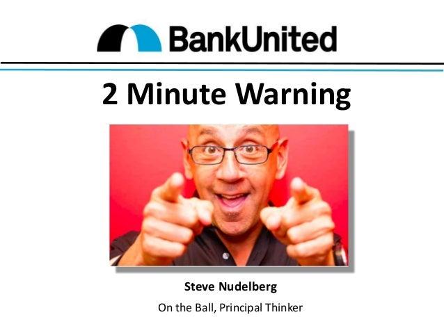 2 Minute Warning  Steve Nudelberg On the Ball, Principal Thinker