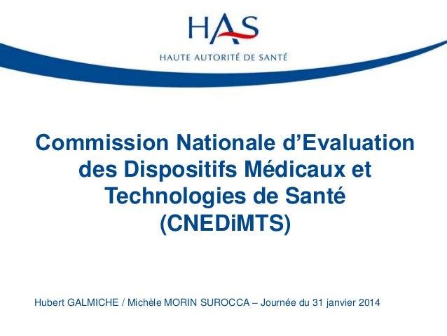 Commission Nationale d'Evaluation des Dispositifs Médicaux et Technologies de Santé (CNEDiMTS)  Hubert GALMICHE / Michèle ...