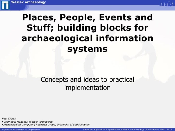 Wessex Archaeology                   Places, People, Events and                    Stuff; building blocks for             ...