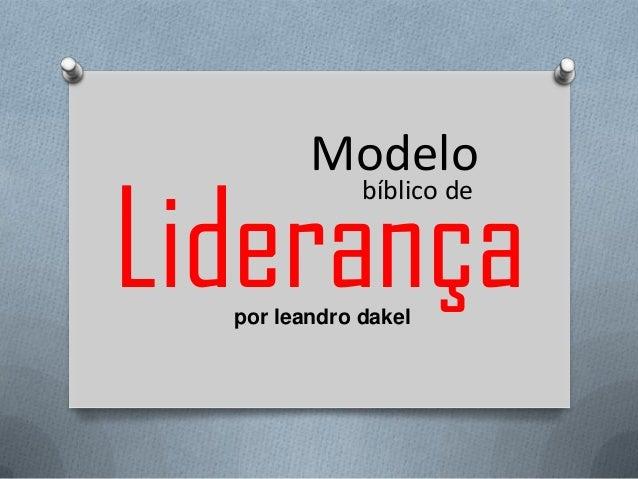 Modelopor leandro dakelLiderançabíblico de