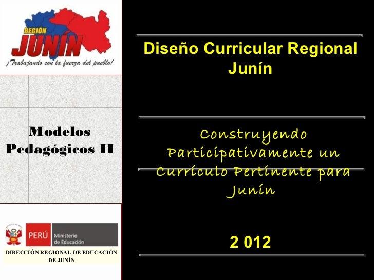 Diseño Curricular Regional                                           Junín  Modelos                               Construy...