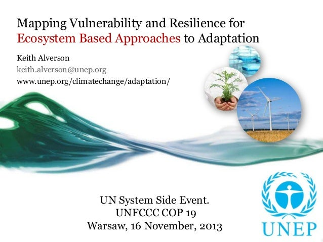 Mapping Vulnerability and Resilience for Ecosystem Based Approaches to Adaptation Keith Alverson keith.alverson@unep.org w...