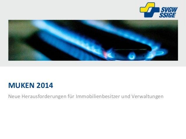 Neue Herausforderungen für Immobilienbesitzer und Verwaltungen MUKEN 2014