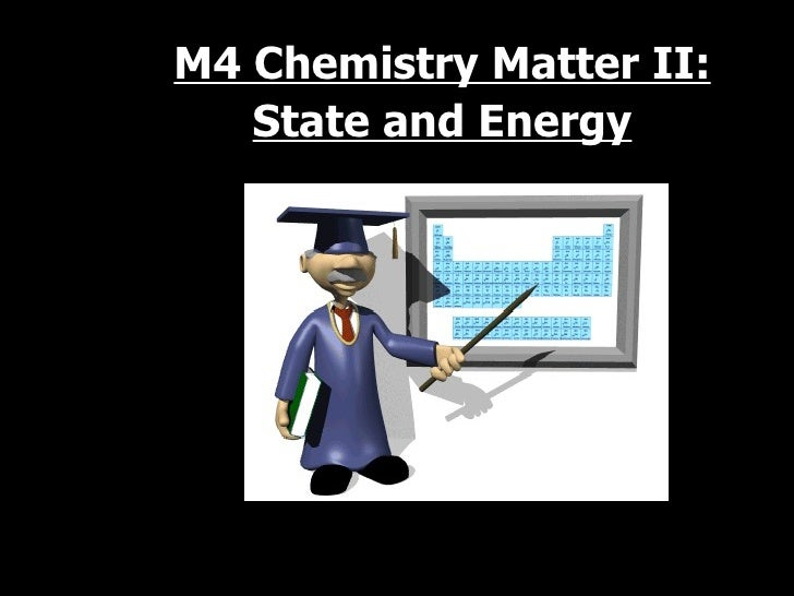 M4 Chemistry Matter II: State and Energy