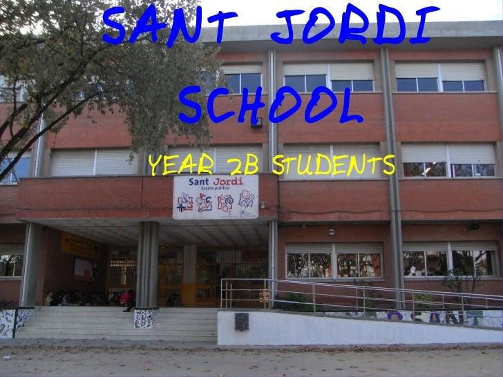 SANT JORDI SCHOOL YEAR 2B STUDENTS