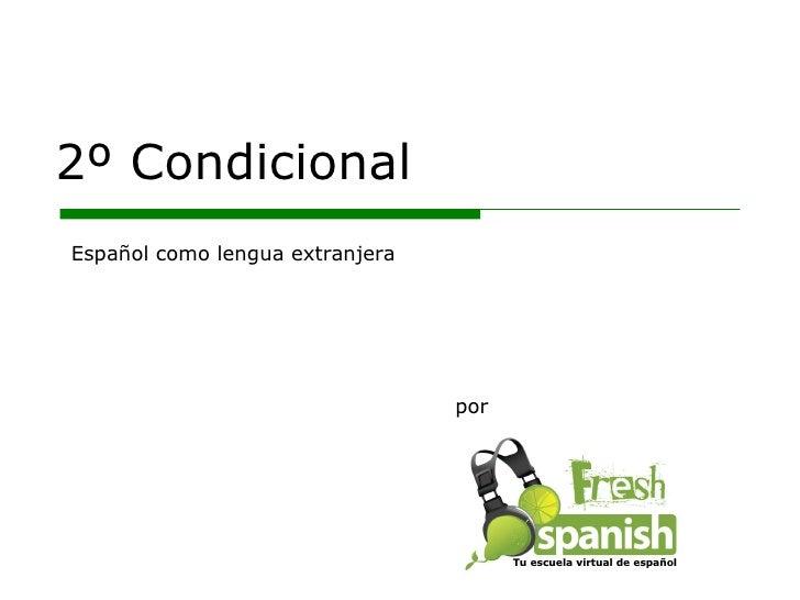2º Condicional por Español como lengua extranjera Tu escuela virtual de español