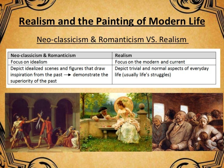 romanticism versus realism Start studying art appreciation week 8: 19th century art (romanticism, realism, impressionism, am art, etc) learn vocabulary, terms, and more with flashcards.